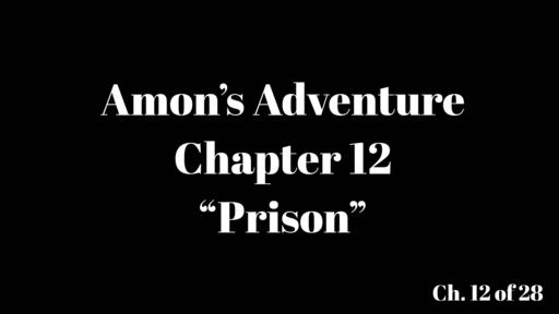 """Amon's Adventure Ch. 12 """"Prison"""""""