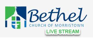 Bethel Church of Morristown Live Stream