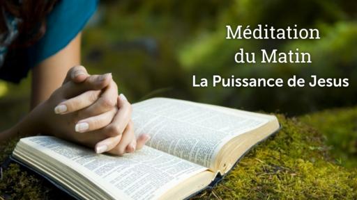 Meditations: La Puissance de Jesus