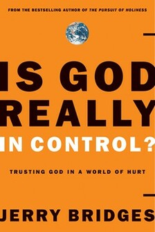 Is God Really in Control? Trusting God in a World of Hurt