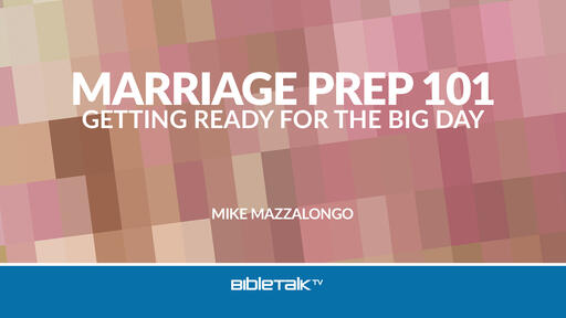 Marriage Prep 101: Getting Ready for the Big Day