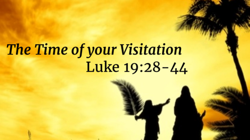 (Service) The Time of your Visitation