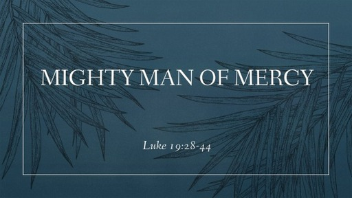 Mighty Man of Mercy