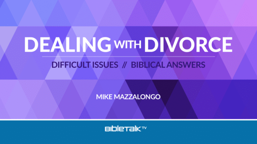 Dealing with Divorce: Difficult Issues // Biblical Answers