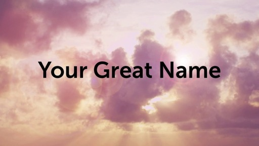 Your Great Name , Sunday, April 5, 2020