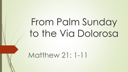 From Palm Sunday to the Via Dolorosa