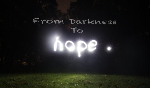 From Darkness to Hope