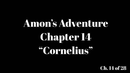 """Amon's Adventure Ch. 14 """"Cornelius"""""""