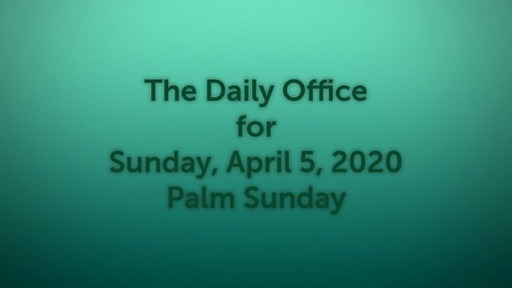 Daily Office - April 5, 2020