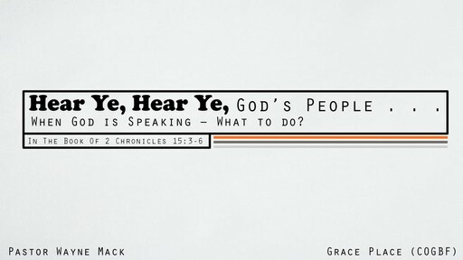 Hear Ye, Hear Ye, God's People . . . When God is Speaking - What to Do?