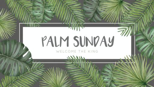 April 5 - Worship King Jesus/Matthew 21:1-11