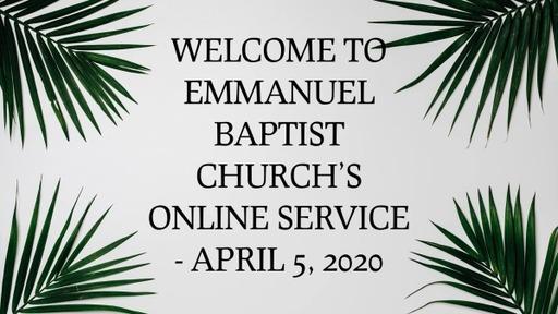 April 5 2020 Online Worship Service
