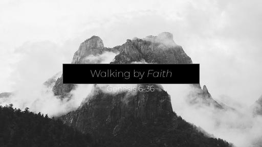 Genesis - Walking by Faith