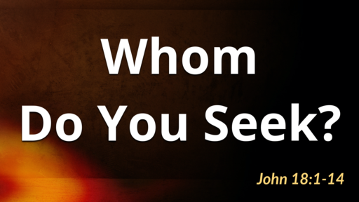 Whom Do You Seek?