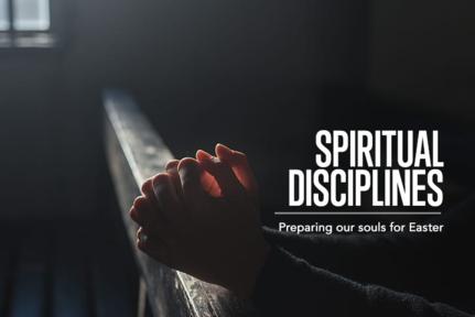 Spiritual Disciplines - Palm Sunday
