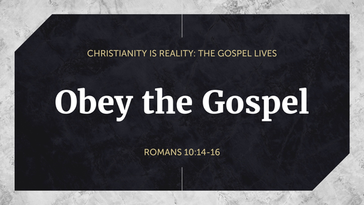 Christianity is Reality: The Gospel Lives