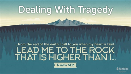 April 5, 2020 - Dealing With Tragedy