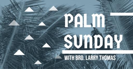 Hosanna: Palm Sunday