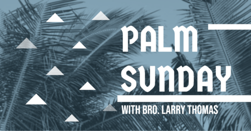Hosanna: Palm Sunday