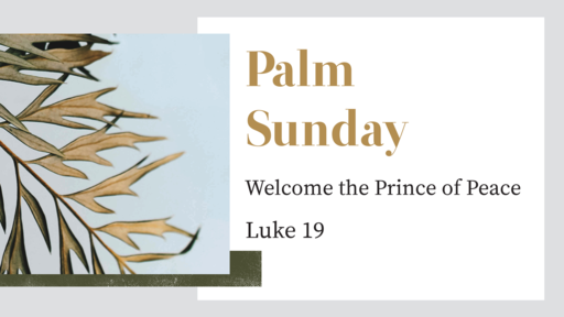 Palm Sunday -- Welcome the Prince of Peace