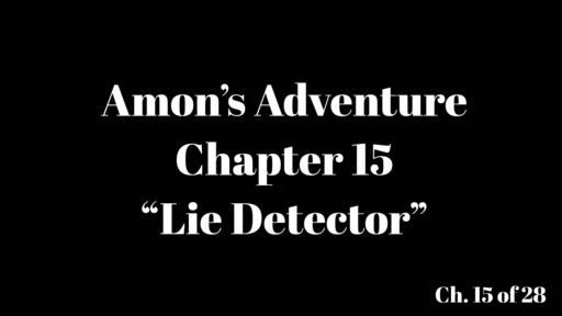 """Amon's Adventure Ch. 15 """"Lie Detector"""""""