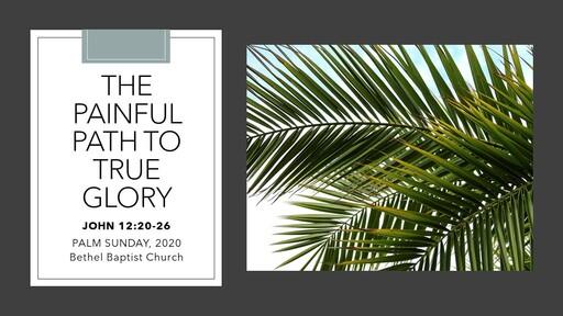 John 12:20-26 - The Painful Path to True Glory