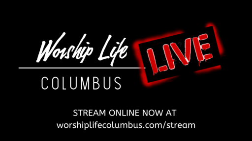 Worship Life Columbus Streaming Services