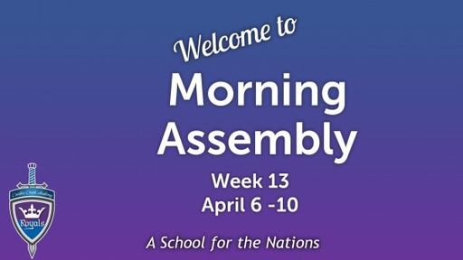 Morning Assembly Wk13