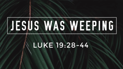 Jesus Was Weeping
