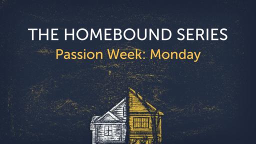 Passion Week: Monday