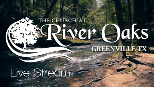 The Church at River Oaks Sunday Morning Live Stream