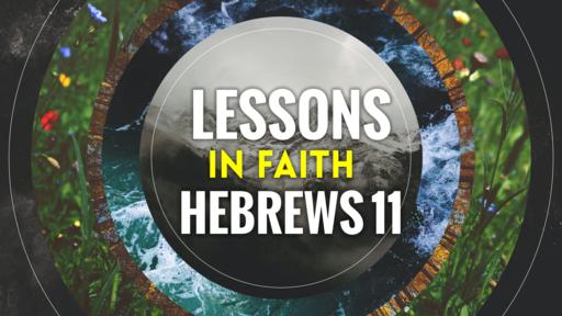 March 29 2020 - Abrahams Faith - Hebrews 11_8-10