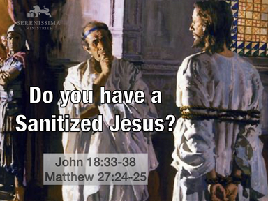 Do You Have a Sanitized Jesus?