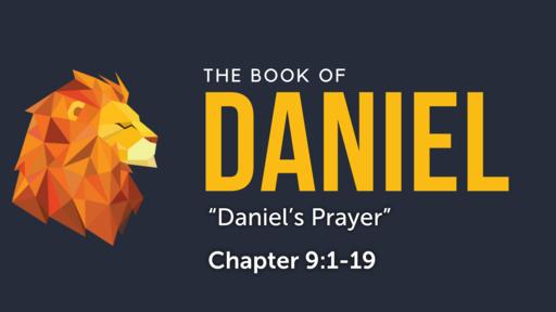 "Daniel  9:1-19 ""Daniel's Prayer"""