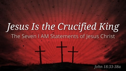 2020-04-10 - Jesus is the Crucified King