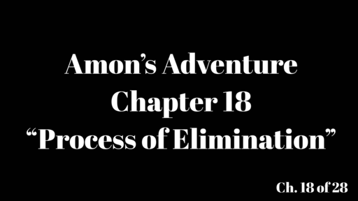 "Amon's Adventure Ch. 18 ""Process of Elimination"""
