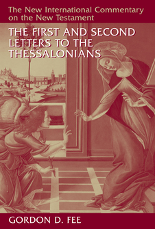 The First and Second Letters to the Thessalonians (The New International Commentary on the New Testament | NICNT)