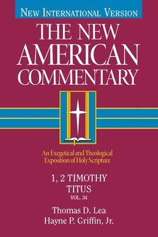 1, 2 Timothy, Titus (The New American Commentary | NAC)