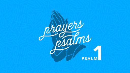 The Prayers of the Psalms: Psalm 1