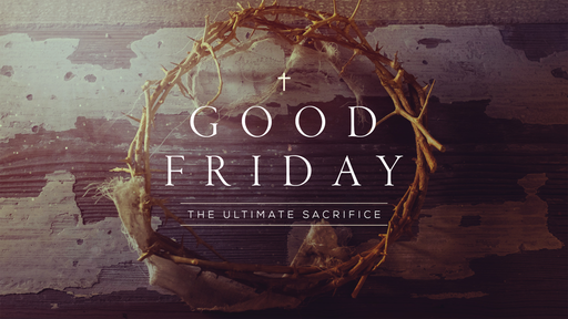 Good Friday - Friday April 10th