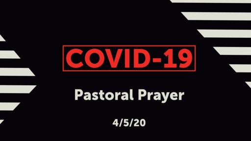 COVID-19 Pastoral Prayer