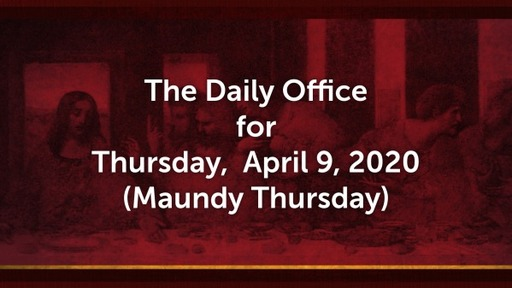 Daily Office - April 9, 2020