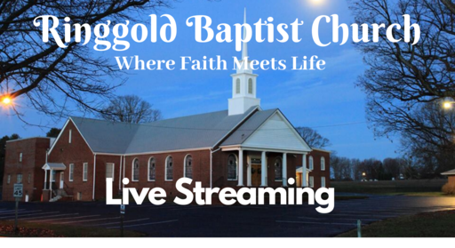 Ringgold Baptist Church Live Stream