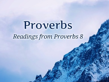 Readings from Proverbs 8