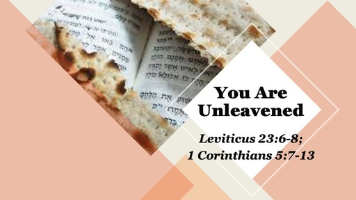 You are Unleavened
