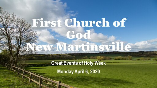 Events of Holy Week - Monday 4-6-20