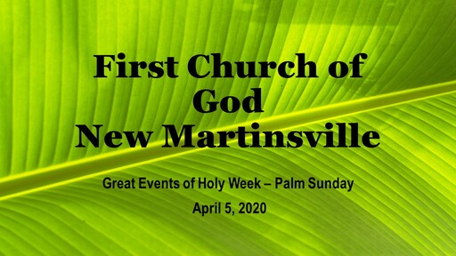 Palm Sunday - April 4-5-20 Worship Service