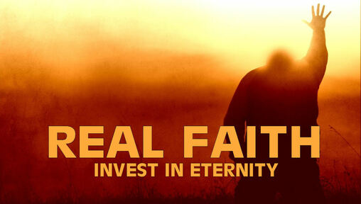 Real Faith Invests in Eternity