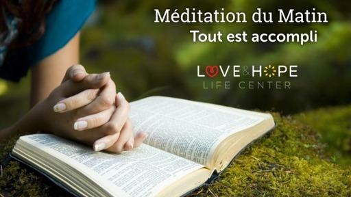 Meditations du Matin : Tout est accompli