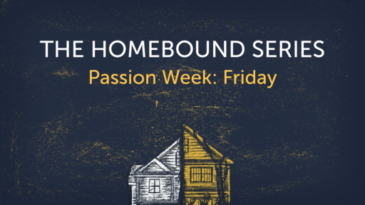 Passion Week: Friday
